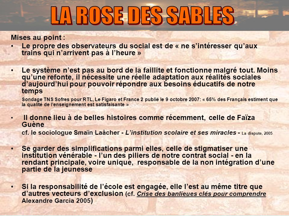 LA ROSE DES SABLES Mises au point :