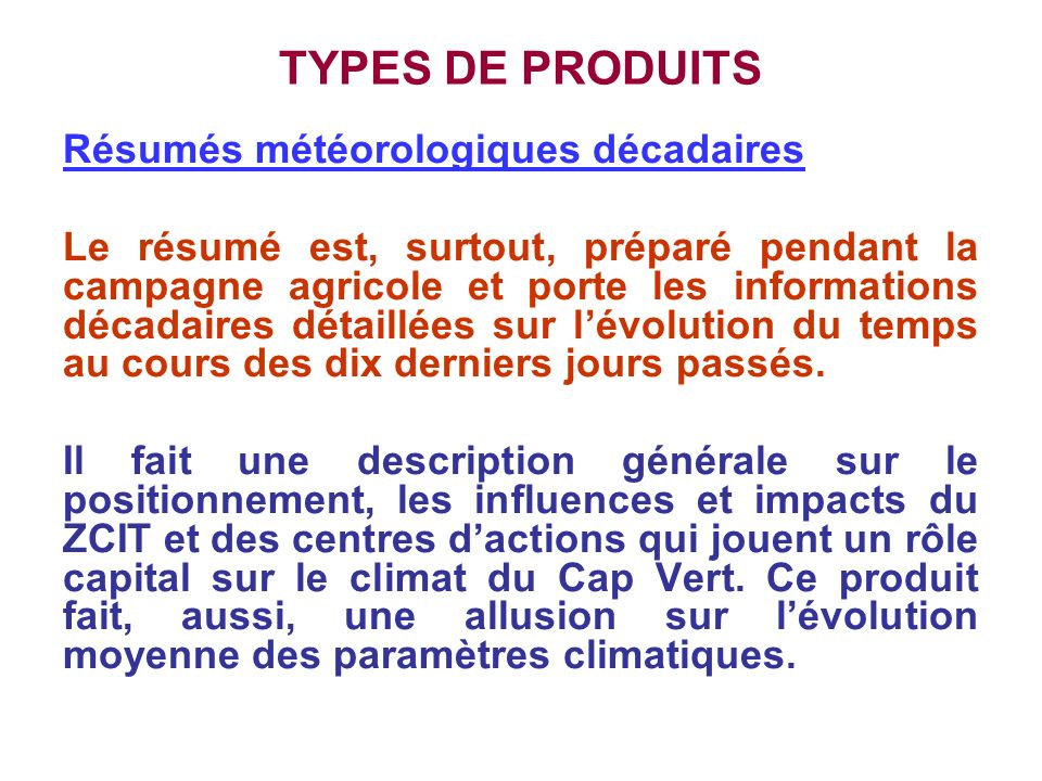TYPES DE PRODUITS Résumés météorologiques décadaires