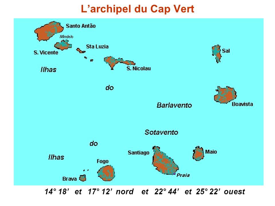 L'archipel du Cap Vert 14° 18' et 17° 12' nord et 22° 44' et 25° 22' ouest