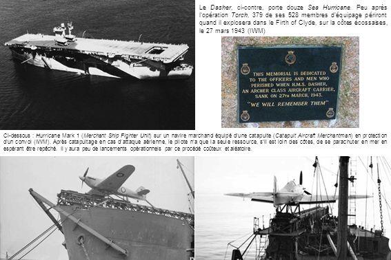 Le Dasher, ci-contre, porte douze Sea Hurricane
