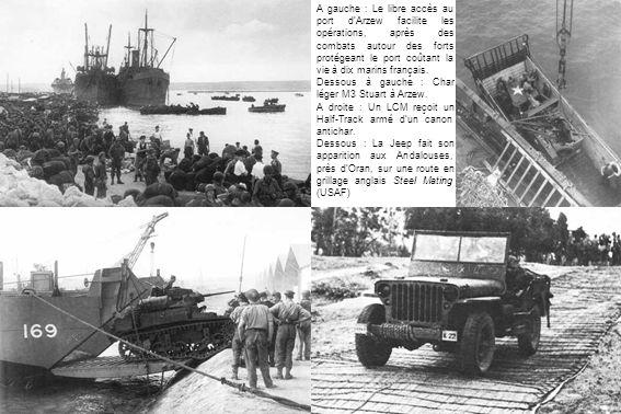 A gauche : Le libre accès au port d'Arzew facilite les opérations, après des combats autour des forts protégeant le port coûtant la vie à dix marins français.