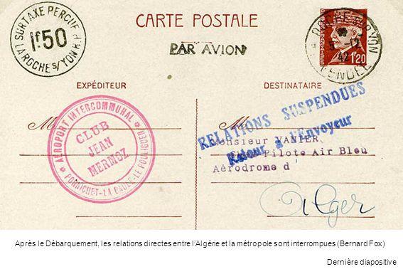 Après le Débarquement, les relations directes entre l'Algérie et la métropole sont interrompues (Bernard Fox)