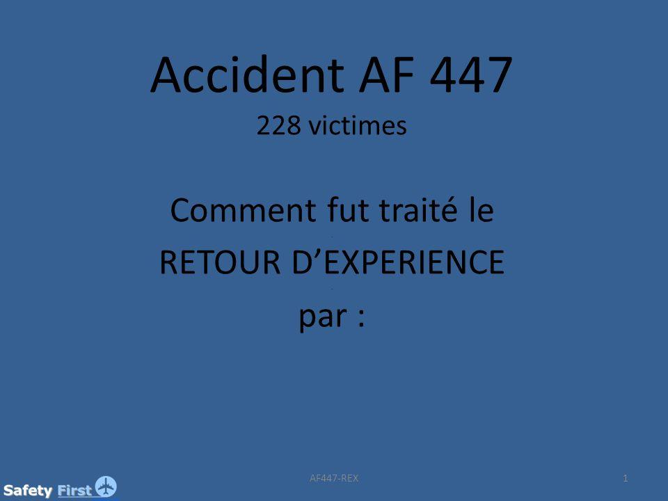 Accident AF 447 228 victimes Comment fut traité le . RETOUR D'EXPERIENCE . par :