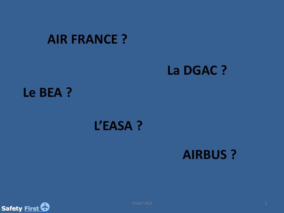AIR FRANCE La DGAC Le BEA L'EASA AIRBUS AF447-REX