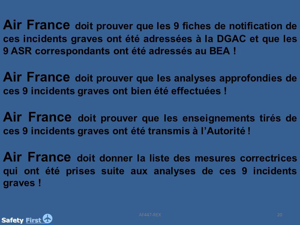 Air France doit prouver que les 9 fiches de notification de ces incidents graves ont été adressées à la DGAC et que les 9 ASR correspondants ont été adressés au BEA !