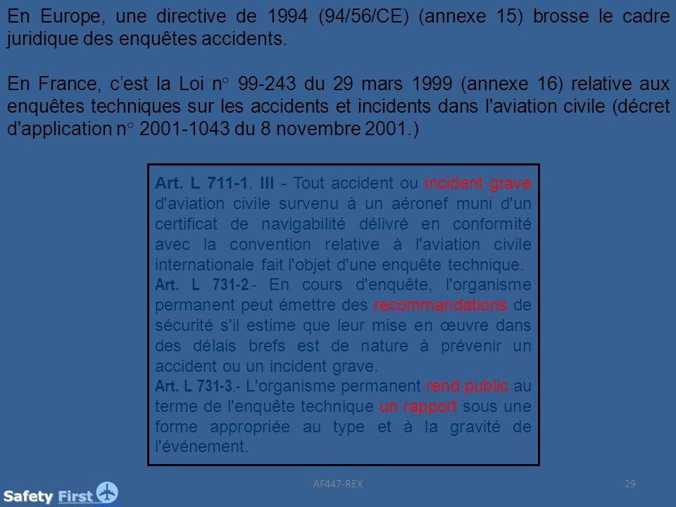 En Europe, une directive de 1994 (94/56/CE) (annexe 15) brosse le cadre juridique des enquêtes accidents.