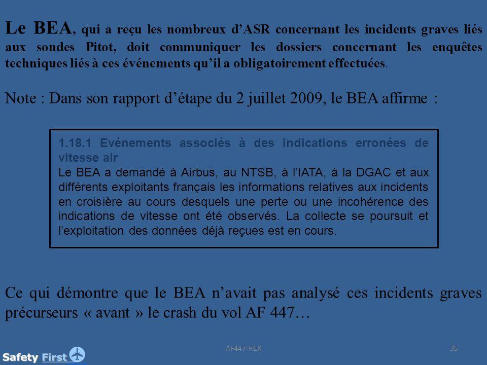 Le BEA, qui a reçu les nombreux d'ASR concernant les incidents graves liés aux sondes Pitot, doit communiquer les dossiers concernant les enquêtes techniques liés à ces événements qu'il a obligatoirement effectuées.