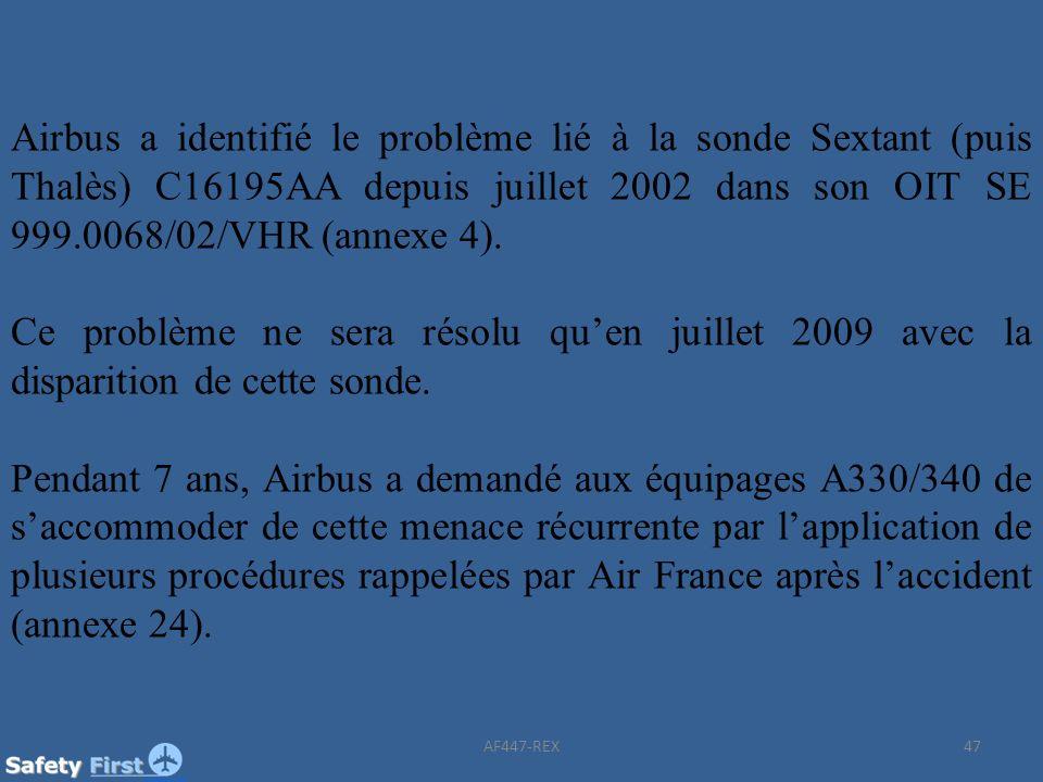 Airbus a identifié le problème lié à la sonde Sextant (puis Thalès) C16195AA depuis juillet 2002 dans son OIT SE 999.0068/02/VHR (annexe 4).