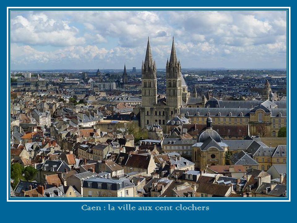 Caen : la ville aux cent clochers