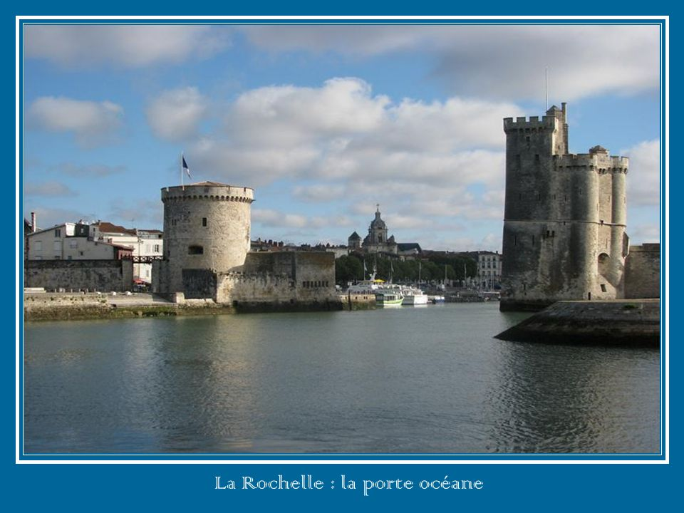 La Rochelle : la porte océane