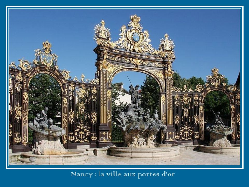 Nancy : la ville aux portes d'or