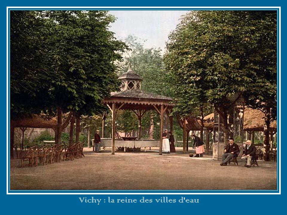 Vichy : la reine des villes d eau