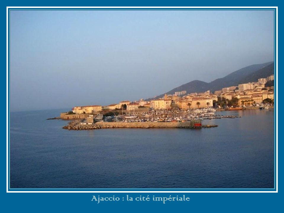 Ajaccio : la cité impériale