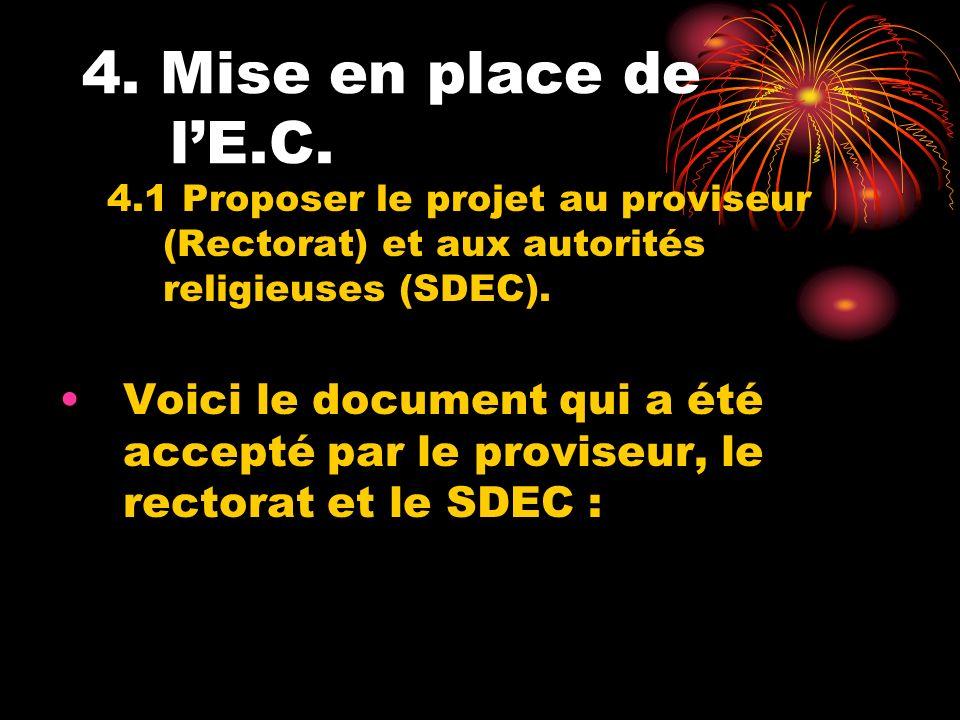 4. Mise en place de l'E.C. 4.1 Proposer le projet au proviseur (Rectorat) et aux autorités religieuses (SDEC).