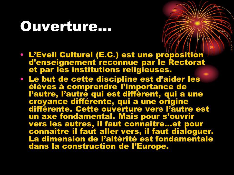 Ouverture… L'Eveil Culturel (E.C.) est une proposition d'enseignement reconnue par le Rectorat et par les institutions religieuses.