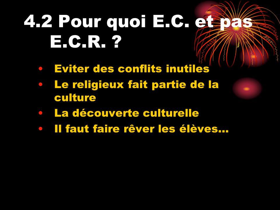 4.2 Pour quoi E.C. et pas E.C.R. Eviter des conflits inutiles