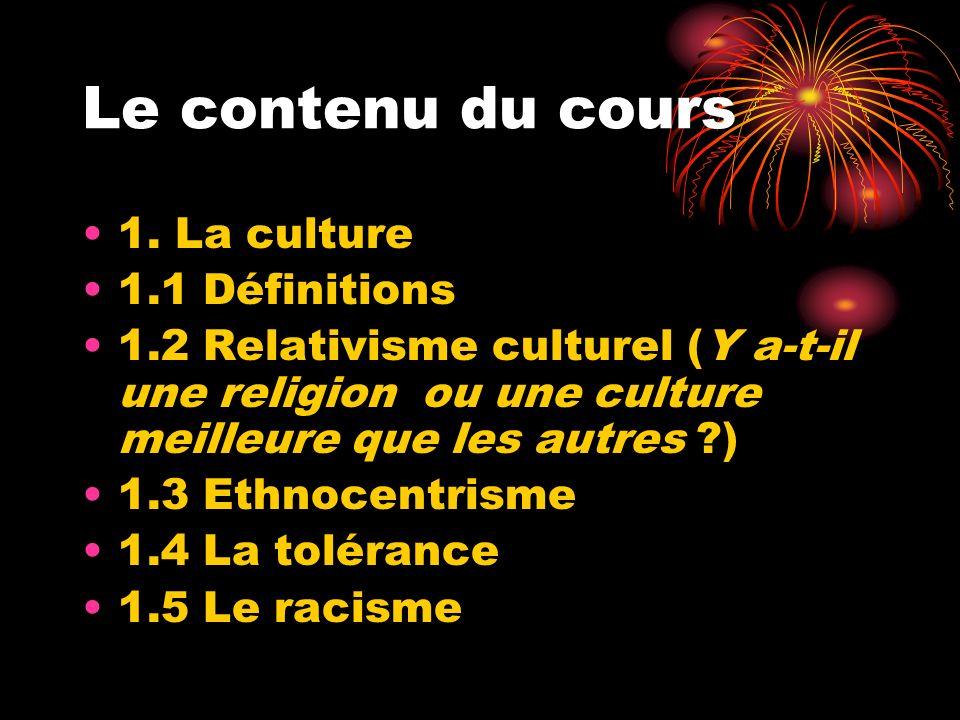 Le contenu du cours 1. La culture 1.1 Définitions
