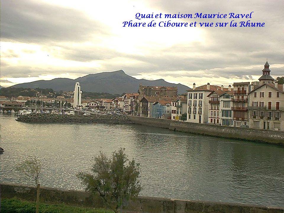 Quai et maison Maurice Ravel Phare de Ciboure et vue sur la Rhune