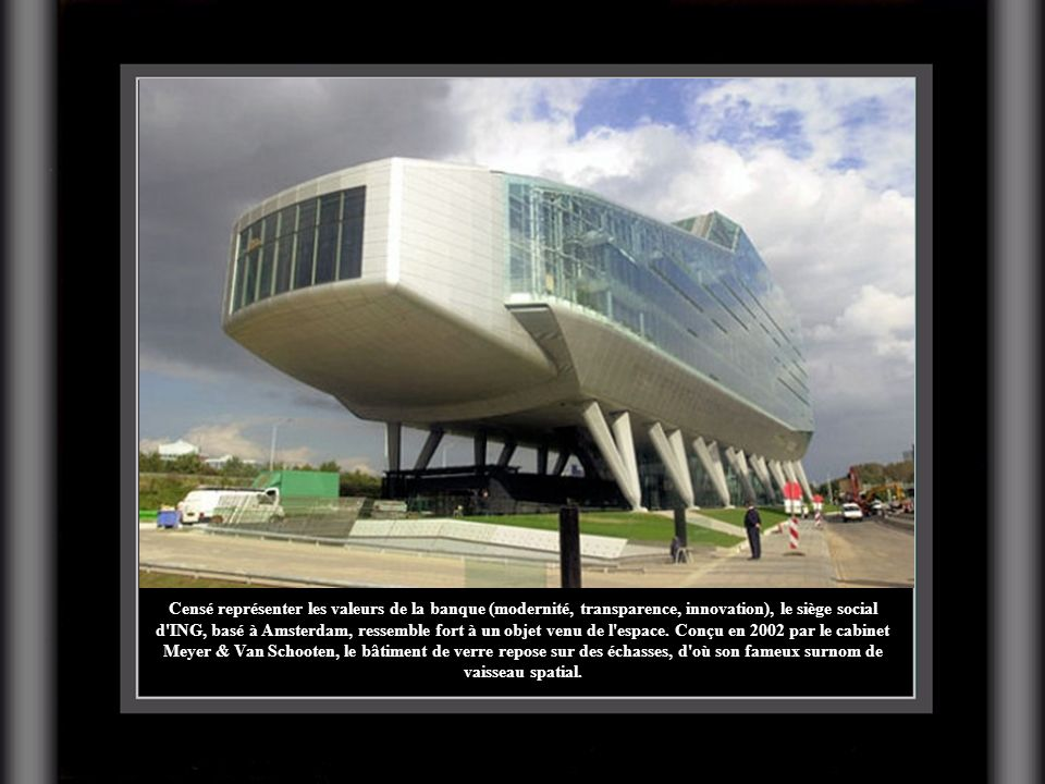 Censé représenter les valeurs de la banque (modernité, transparence, innovation), le siège social d ING, basé à Amsterdam, ressemble fort à un objet venu de l espace.