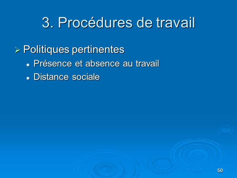 3. Procédures de travail Politiques pertinentes