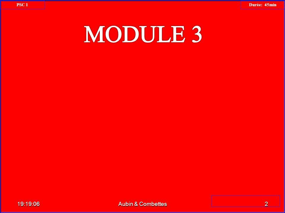 PSC 1 Durée: 45min MODULE 3 06:02:34 Aubin & Combettes