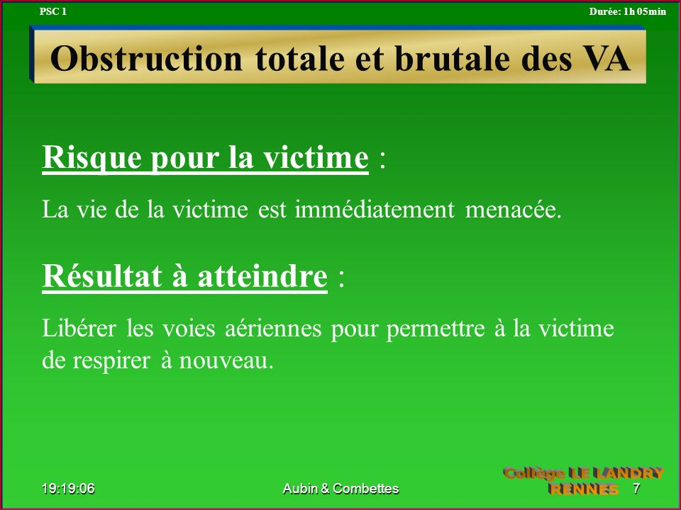 Obstruction totale et brutale des VA