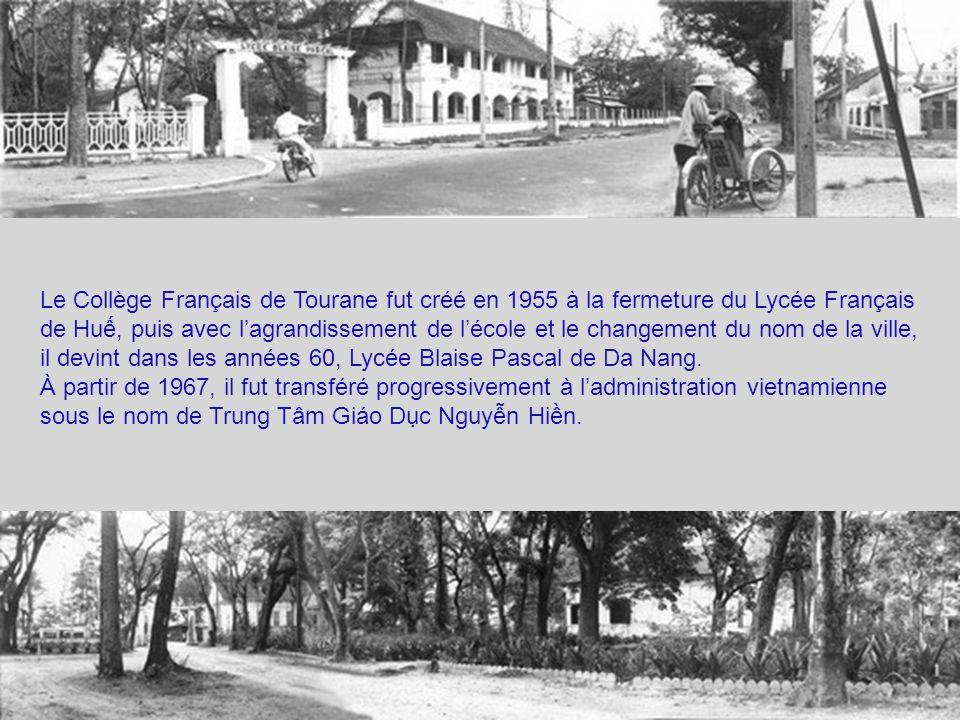 Le Collège Français de Tourane fut créé en 1955 à la fermeture du Lycée Français