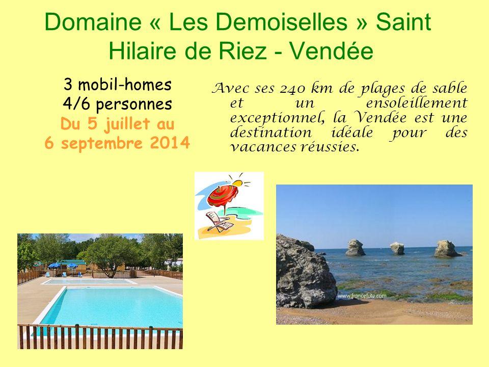 Domaine « Les Demoiselles » Saint Hilaire de Riez - Vendée