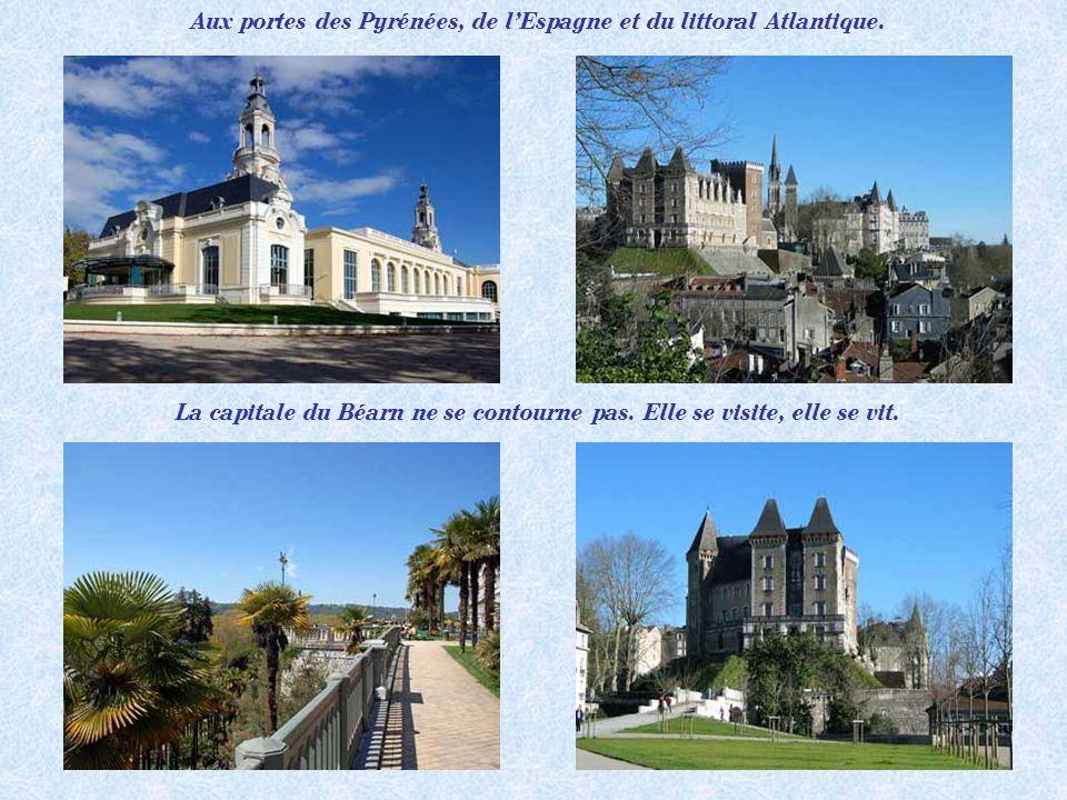 Aux portes des Pyrénées, de l'Espagne et du littoral Atlantique.
