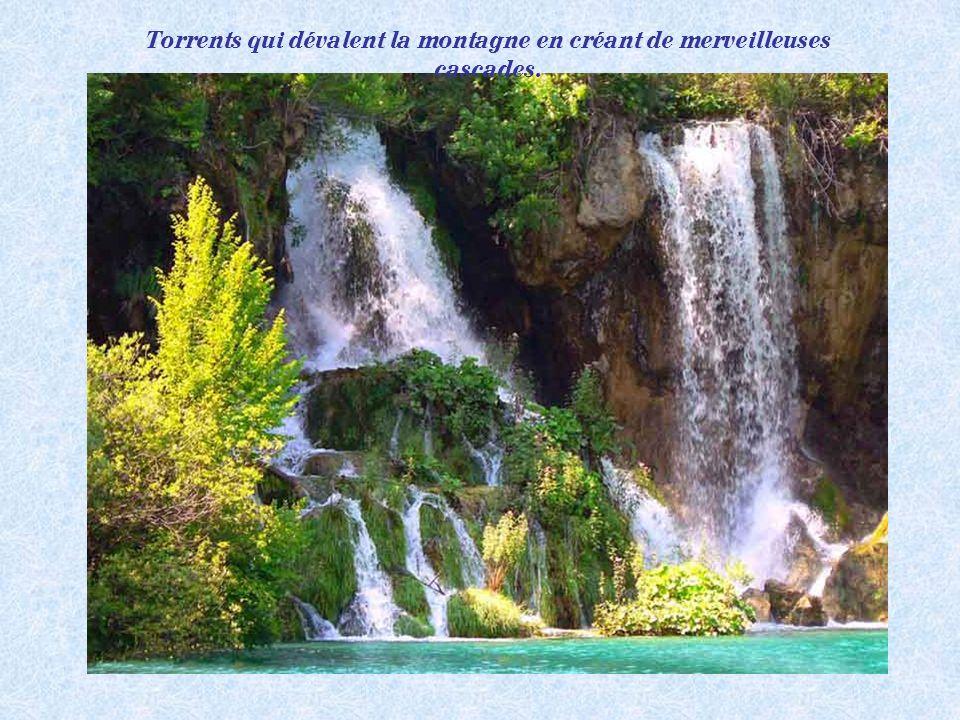 Torrents qui dévalent la montagne en créant de merveilleuses cascades.