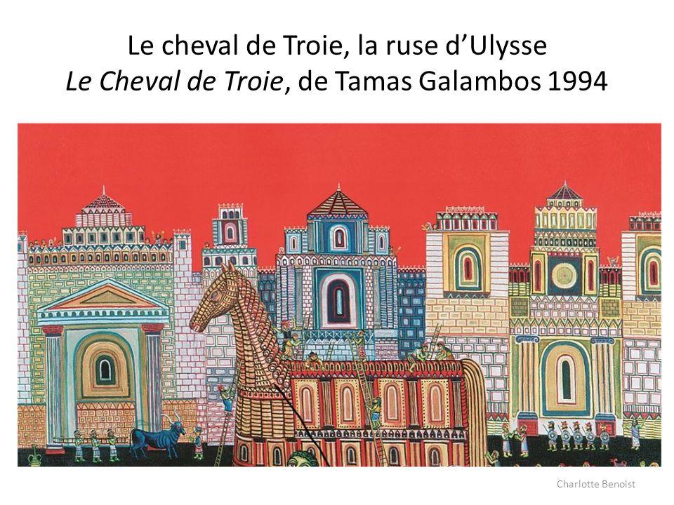 Le cheval de Troie, la ruse d'Ulysse Le Cheval de Troie, de Tamas Galambos 1994
