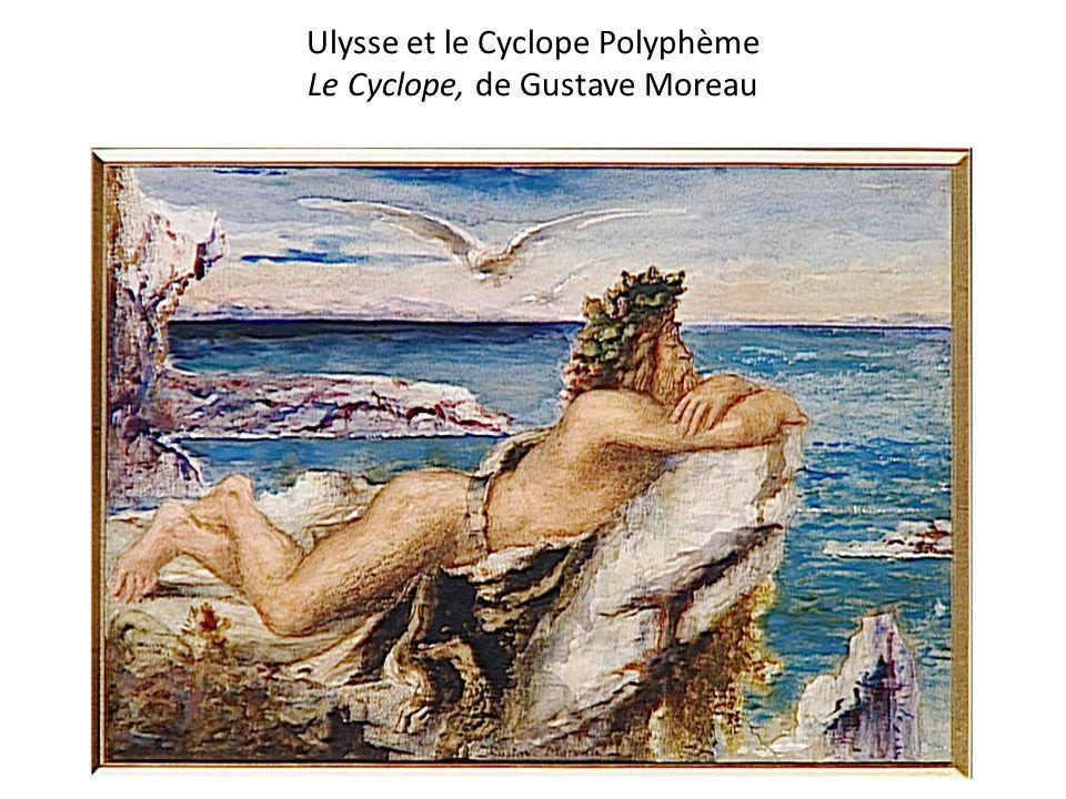 Ulysse et le Cyclope Polyphème Le Cyclope, de Gustave Moreau