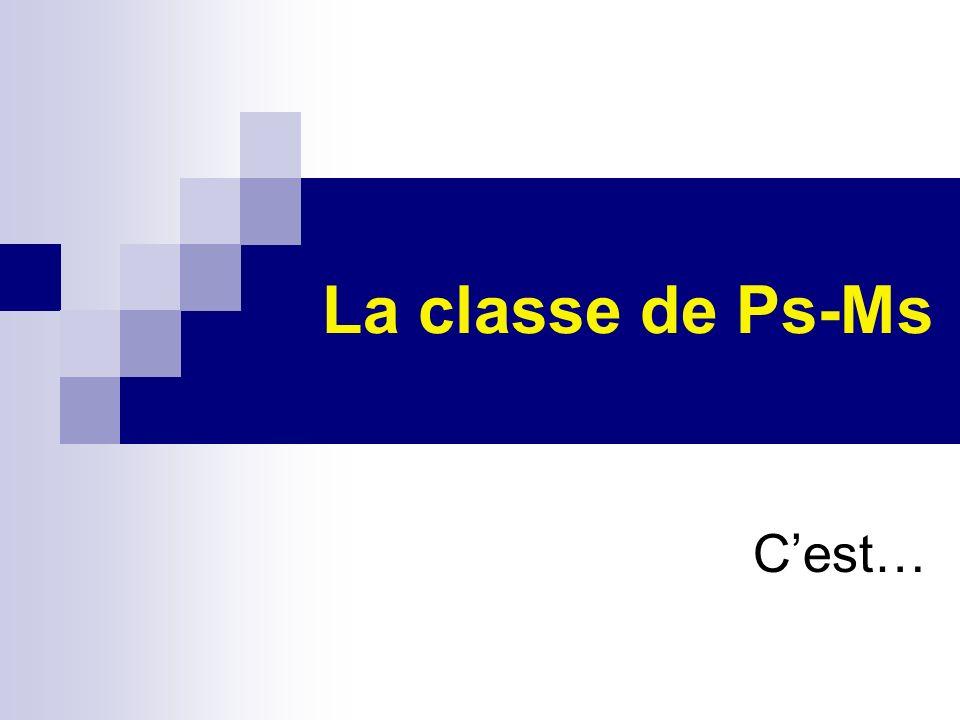 La classe de Ps-Ms C'est…