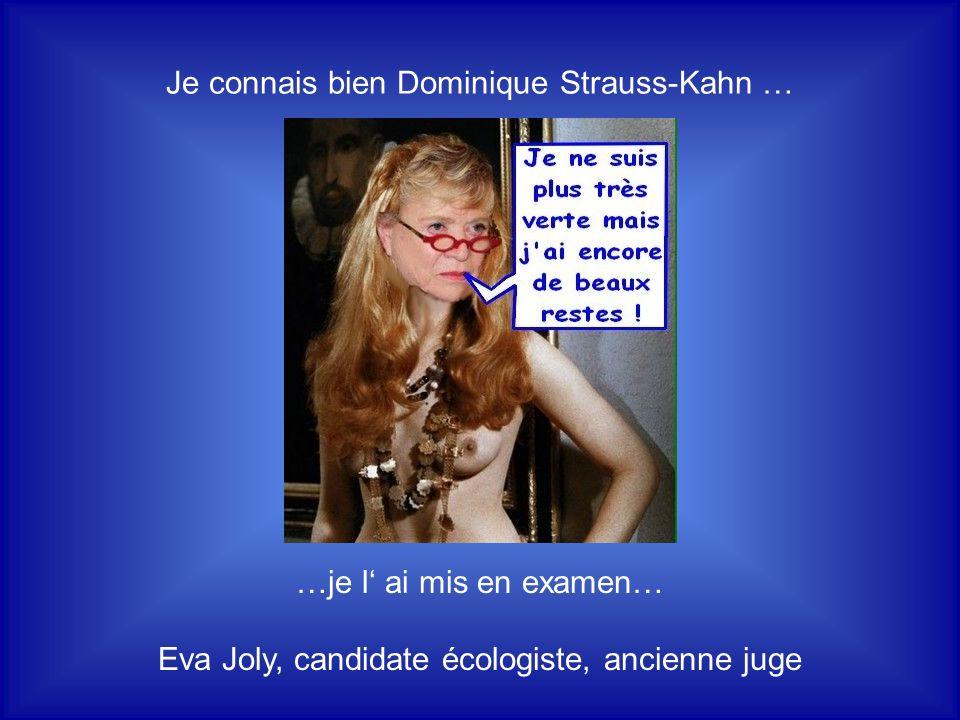 Je connais bien Dominique Strauss-Kahn …