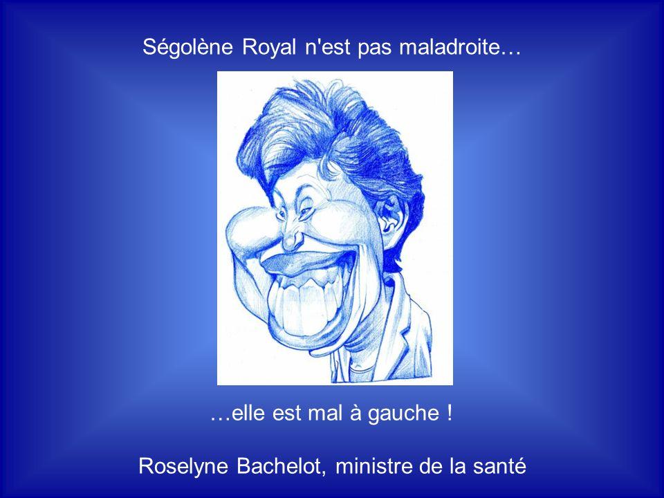 Ségolène Royal n est pas maladroite…