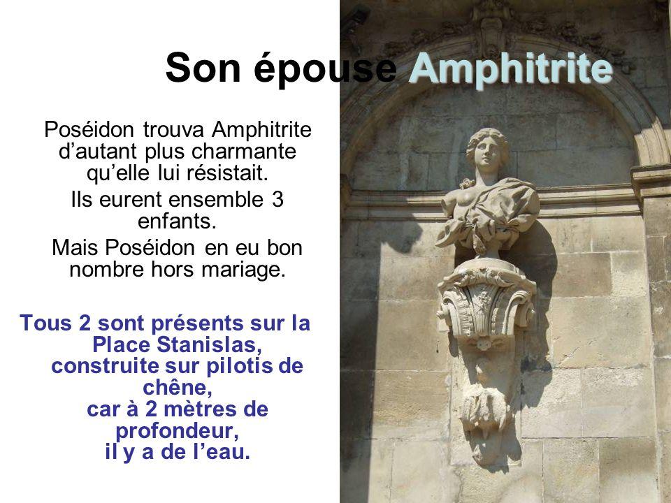 Son épouse Amphitrite Poséidon trouva Amphitrite d'autant plus charmante qu'elle lui résistait. Ils eurent ensemble 3 enfants.