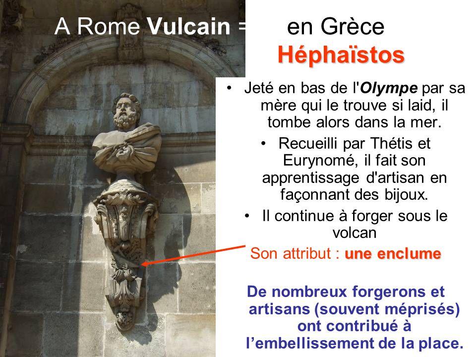 A Rome Vulcain = en Grèce Héphaïstos