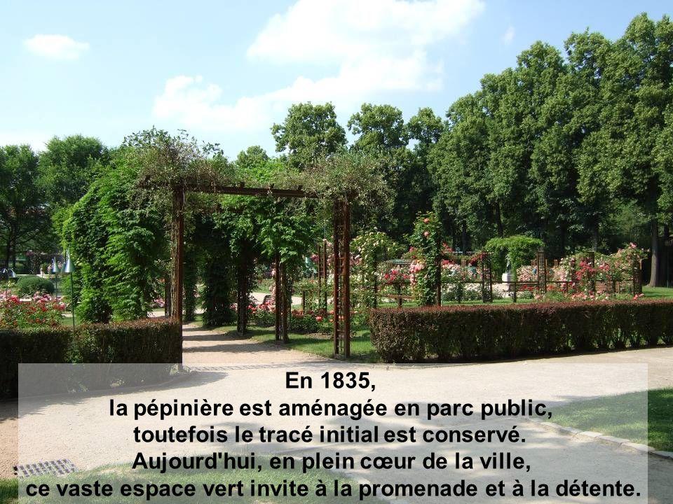 En 1835, la pépinière est aménagée en parc public, toutefois le tracé initial est conservé.