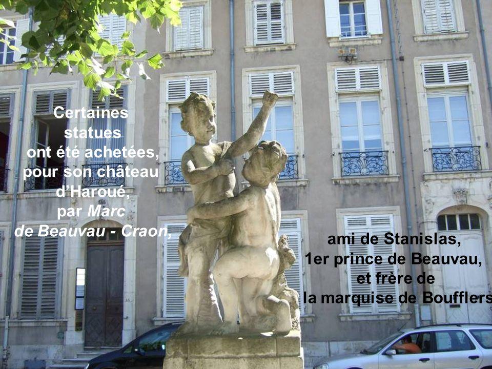 Certaines statues ont été achetées, pour son château d'Haroué,