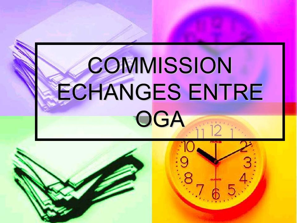COMMISSION ECHANGES ENTRE OGA
