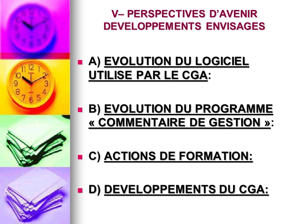 V– PERSPECTIVES D'AVENIR DEVELOPPEMENTS ENVISAGES