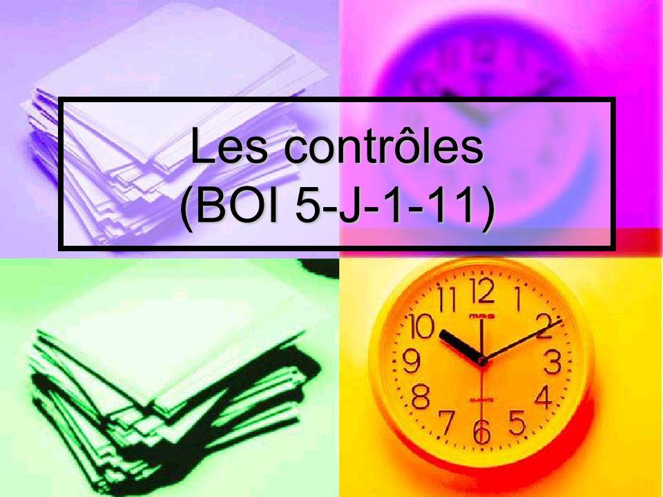 Les contrôles (BOI 5-J-1-11)