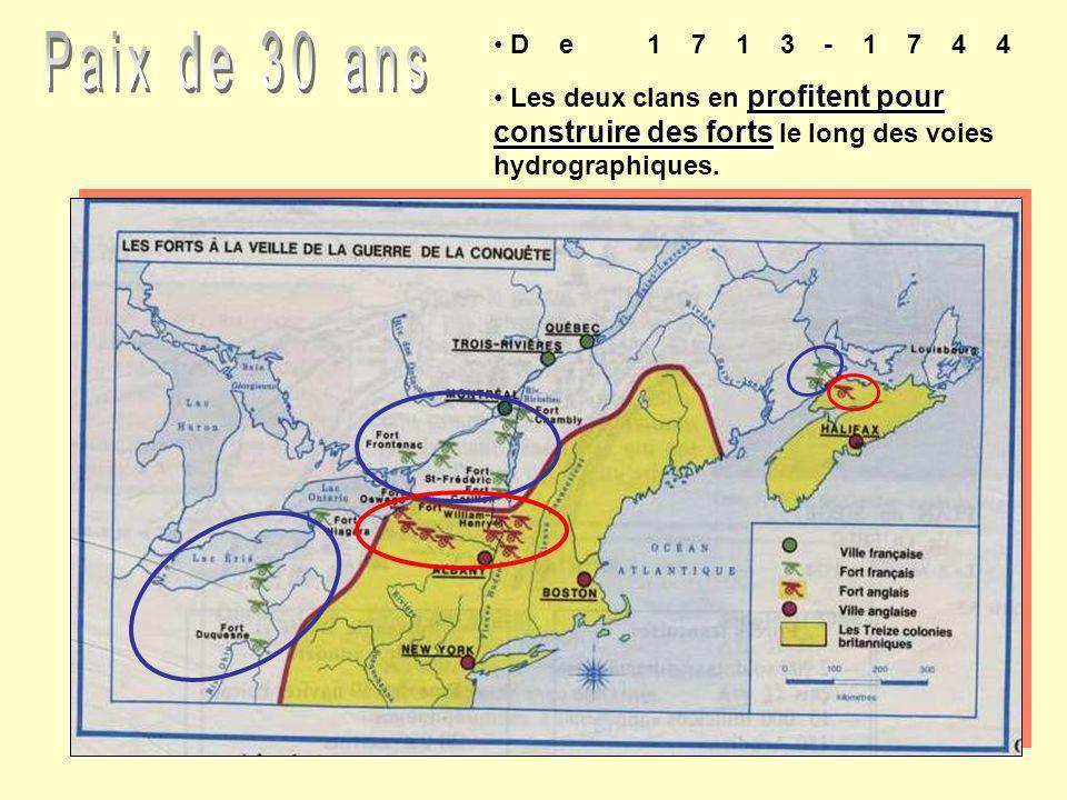 De 1713-1744 Les deux clans en profitent pour construire des forts le long des voies hydrographiques.