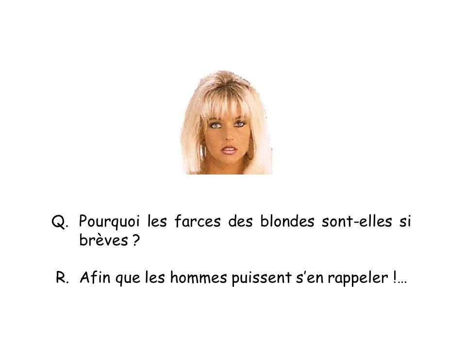 Q. Pourquoi les farces des blondes sont-elles si brèves