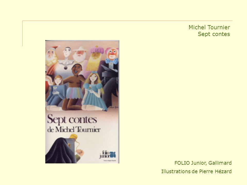 Michel Tournier Sept contes FOLIO Junior, Gallimard