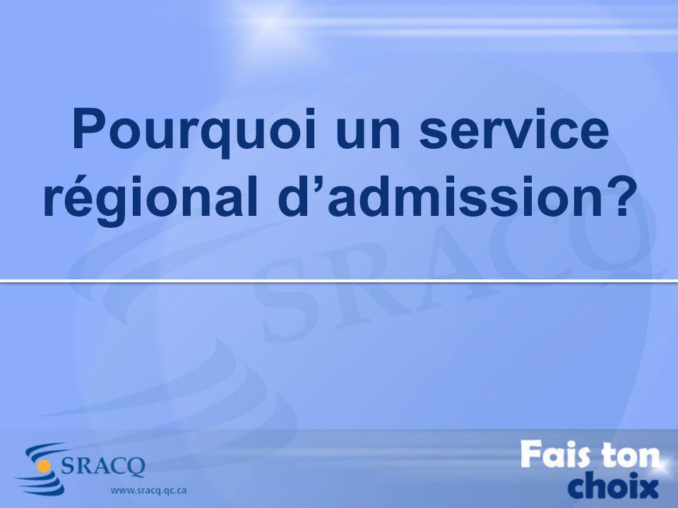 Pourquoi un service régional d'admission