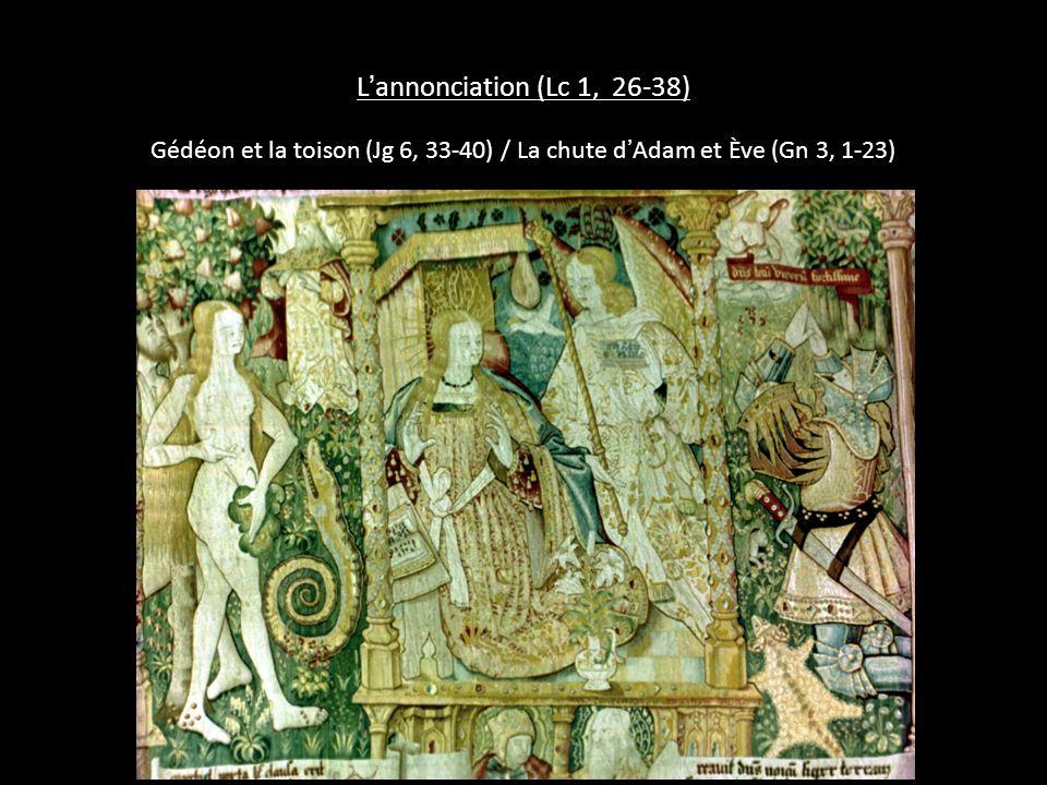 L'annonciation (Lc 1, 26-38) Gédéon et la toison (Jg 6, 33-40) / La chute d'Adam et Ève (Gn 3, 1-23)