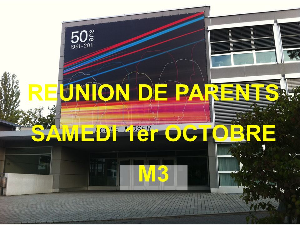 REUNION DE PARENTS SAMEDI 1er OCTOBRE M3