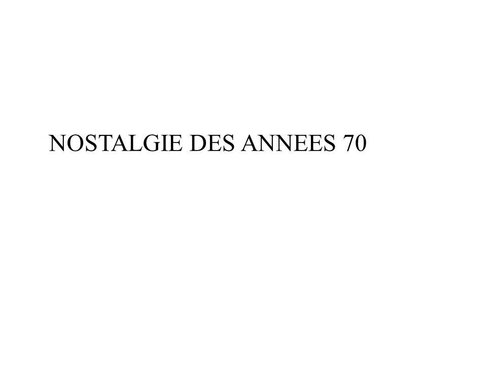 NOSTALGIE DES ANNEES 70
