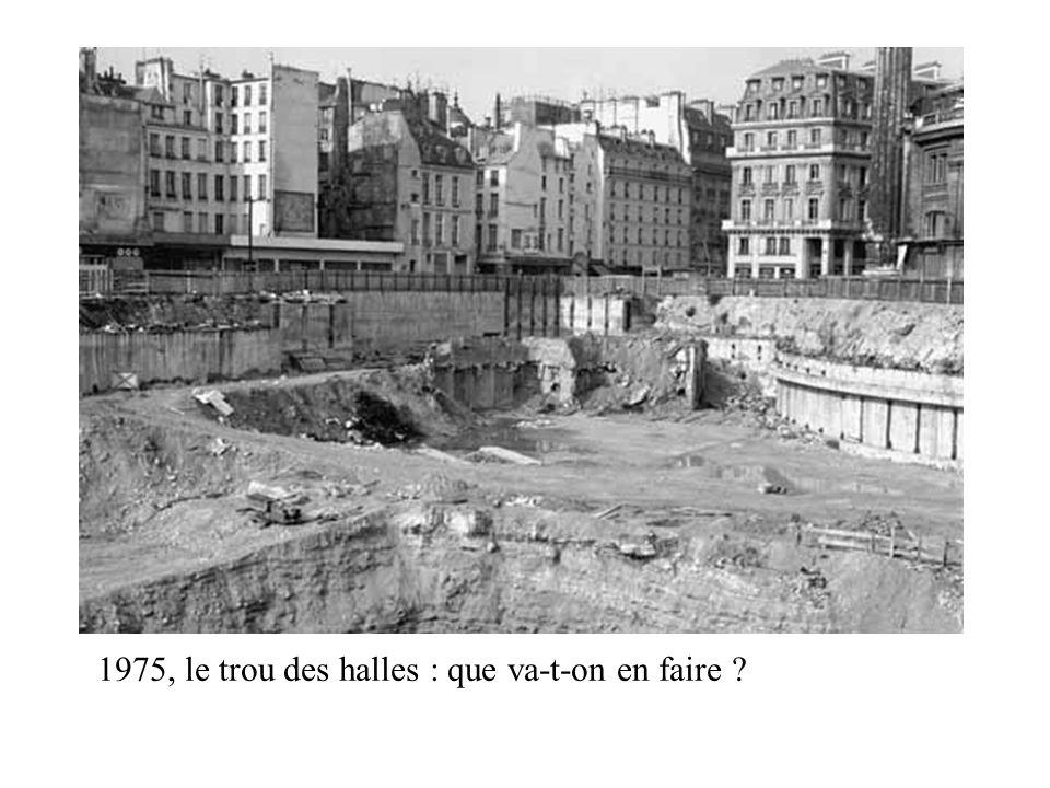 1975, le trou des halles : que va-t-on en faire